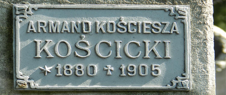 Cmentarz Łyczakowski grób Armand Kościcki herbu Kościesza pole numer 7.