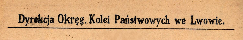 Dyrekcja Okręgowa Kolei Państwowych, m. Lwów 1844-1942 r.